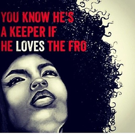 you know he's a keeper, good man if he loves you natural hair afro. black hair memes. curly hair meme.