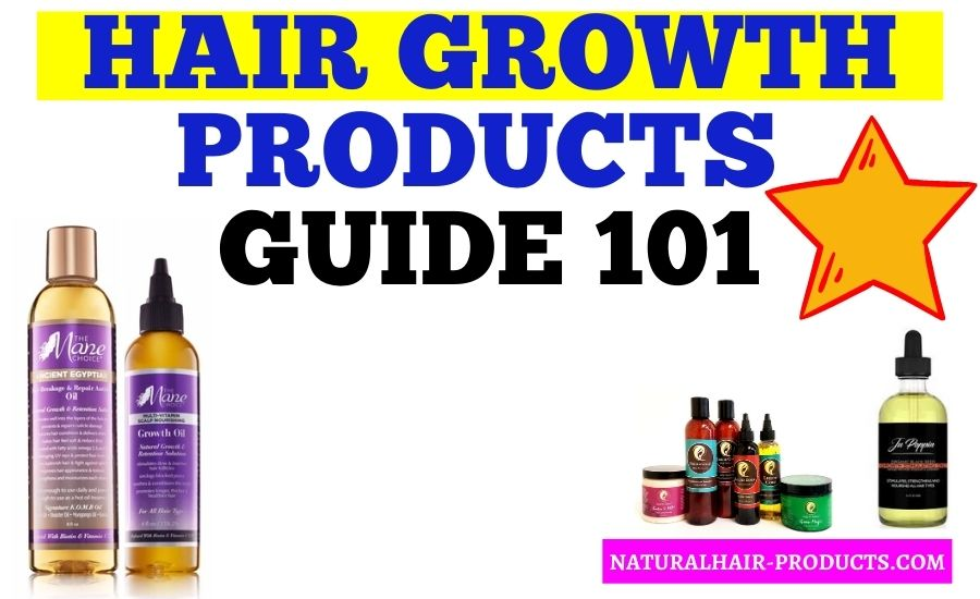 Hair Growth Products Guide 101