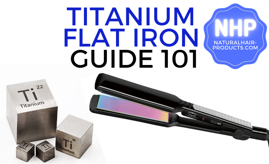 TITANIUM FLAT IRON GUIDE AND reviews 101 nhp APPROVED