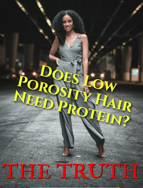 Does Low Porosity Hair need Protein? is protein bad for low porosity hair?