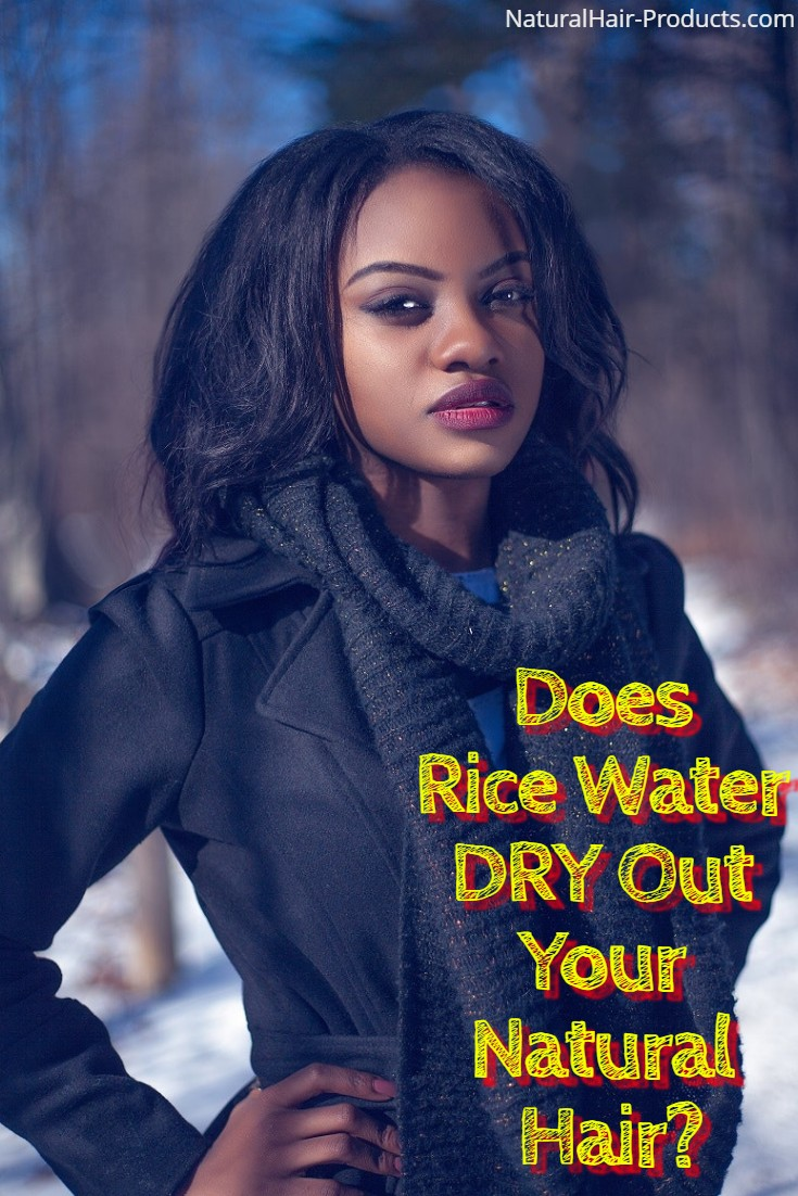 does rice water dry your hair out - here's the answer, yes.