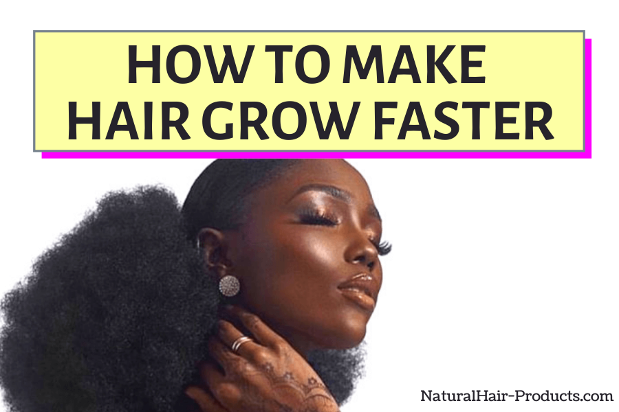 how to make hair grow faster - hair growth