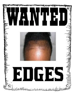 no edges black hair memes. edges snatched natural hair meme, natural hair struggle is real