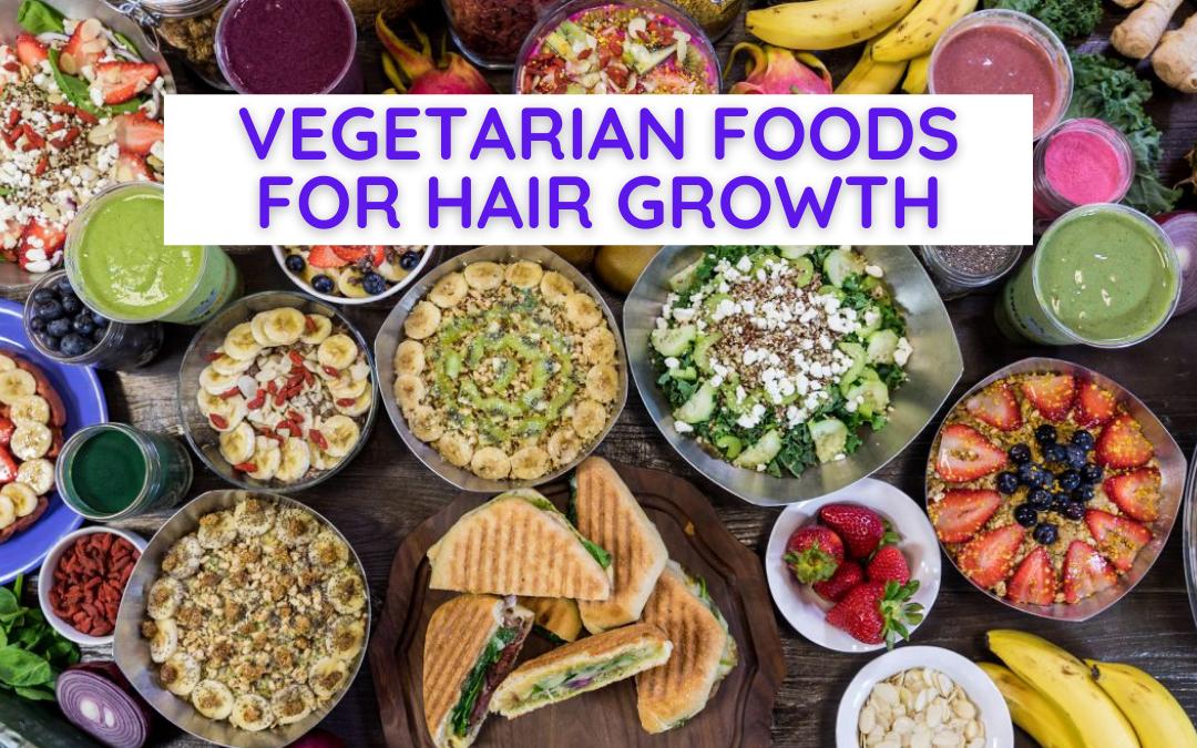 vegetarian food for hair growth healthy spread