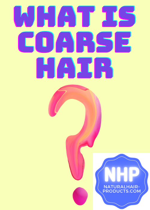 What is coarse hair